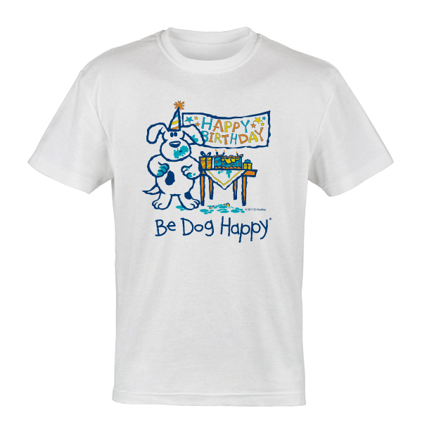 Be Dog Happy - Party Crasher t-shirt
