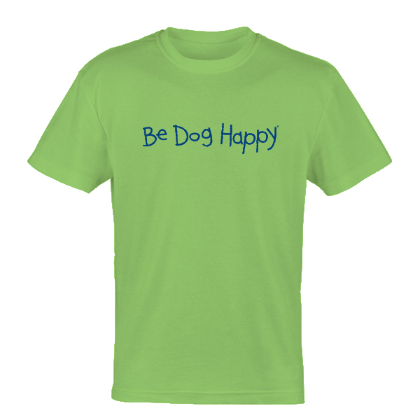 Be Dog Happy - The Original t-shirt