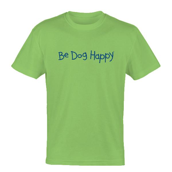 Be Dog Happy - The Original t-shirt