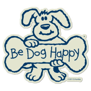 Be Dog Happy - large bumper sticker