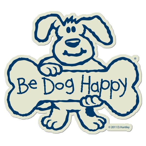 Be Dog Happy - large bumper sticker