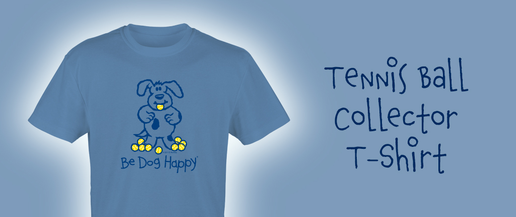 Buy the Be Dog Happy Tennis Ball Collector t-shirt in our online store