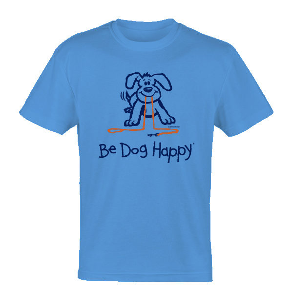 Someone Say Walk? tshirt - front view - from Be Dog Happy